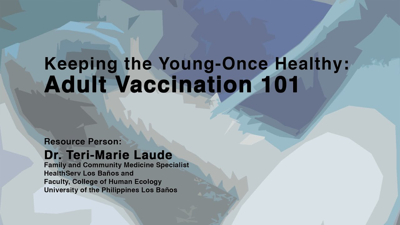 Keeping the Young-Once Healthy: Adult Vaccination 101 | Dr. Teri-Marie P. Laude