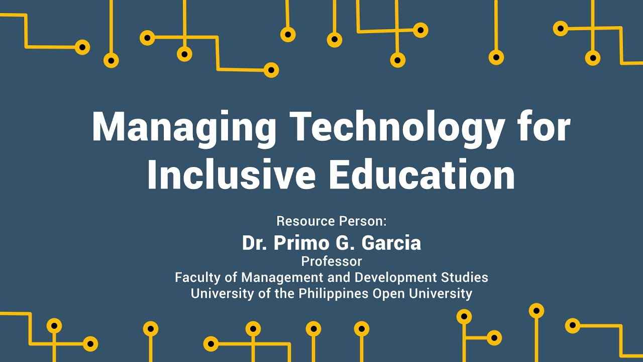 Managing Technology for Inclusive Education | Dr. Primo G. Garcia