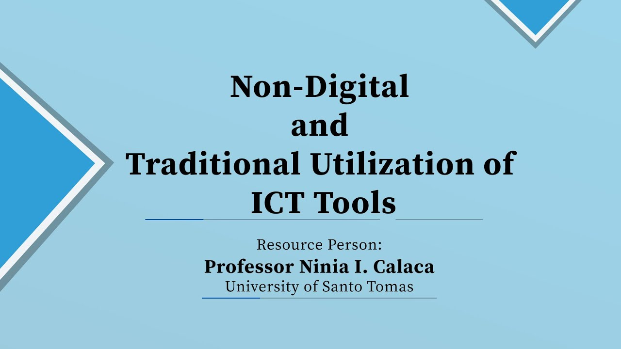 Non-Digital and Traditional Utilization of Information and Communication Technology Tools | Prof. Ninia I. Calaca