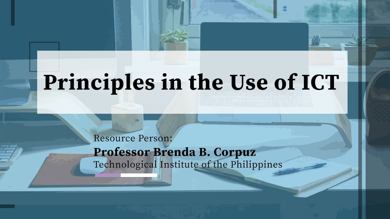 Principles in the Use of ICT | Prof. Brenda B. Corpuz