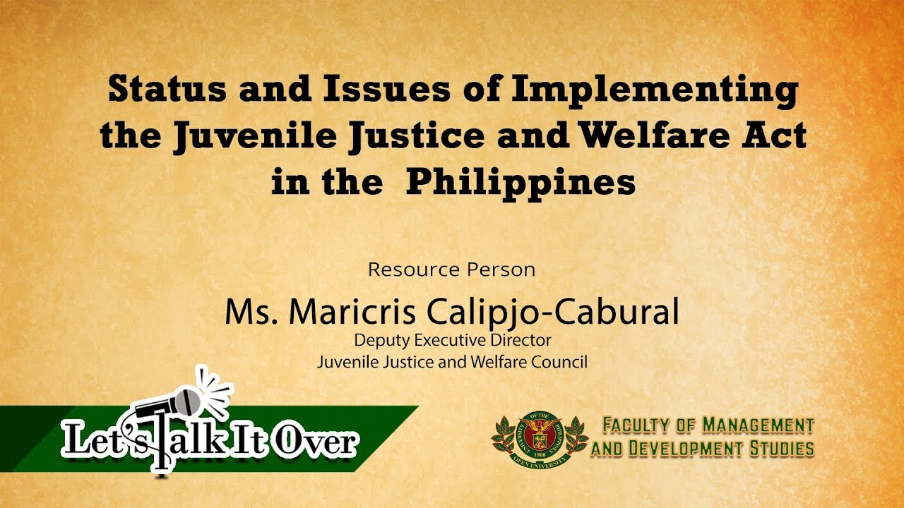 Status and Issues of Implementing the Juvenile Justice and Welfare Act in the Philippines | Ms. Maricris Calipjo-Cabural