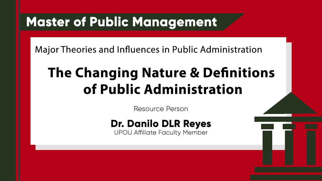 The Changing Nature & Definitions of Public Administration | Dr. Danilo DLR Reyes