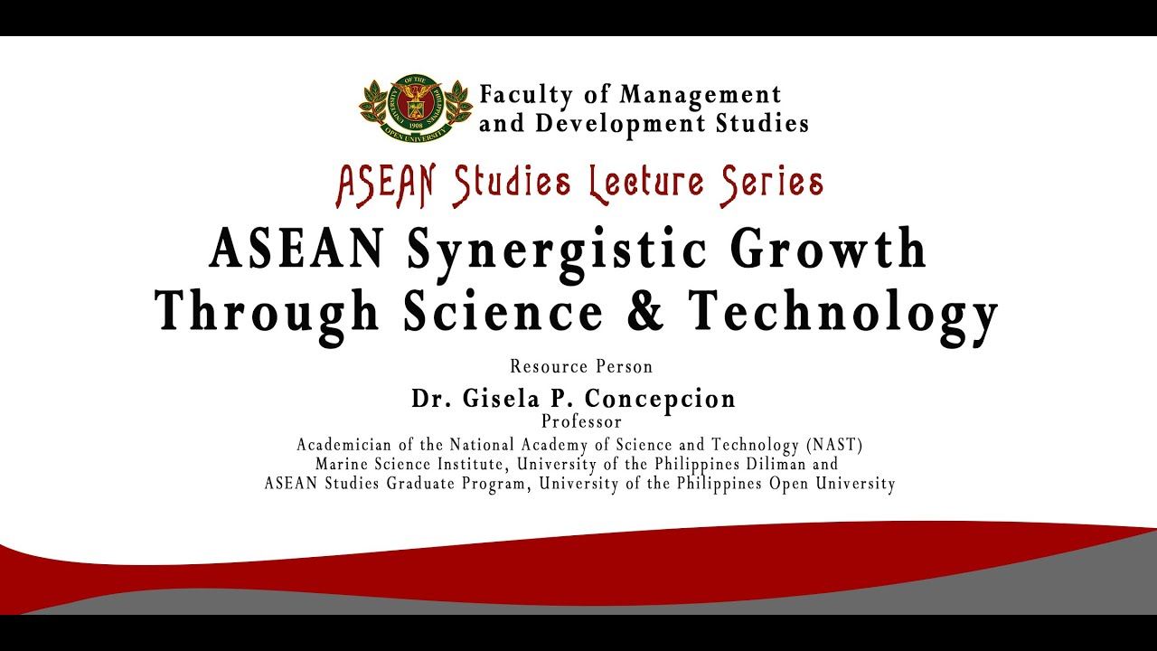ASEAN Synergistic Growth Through Science and Technology