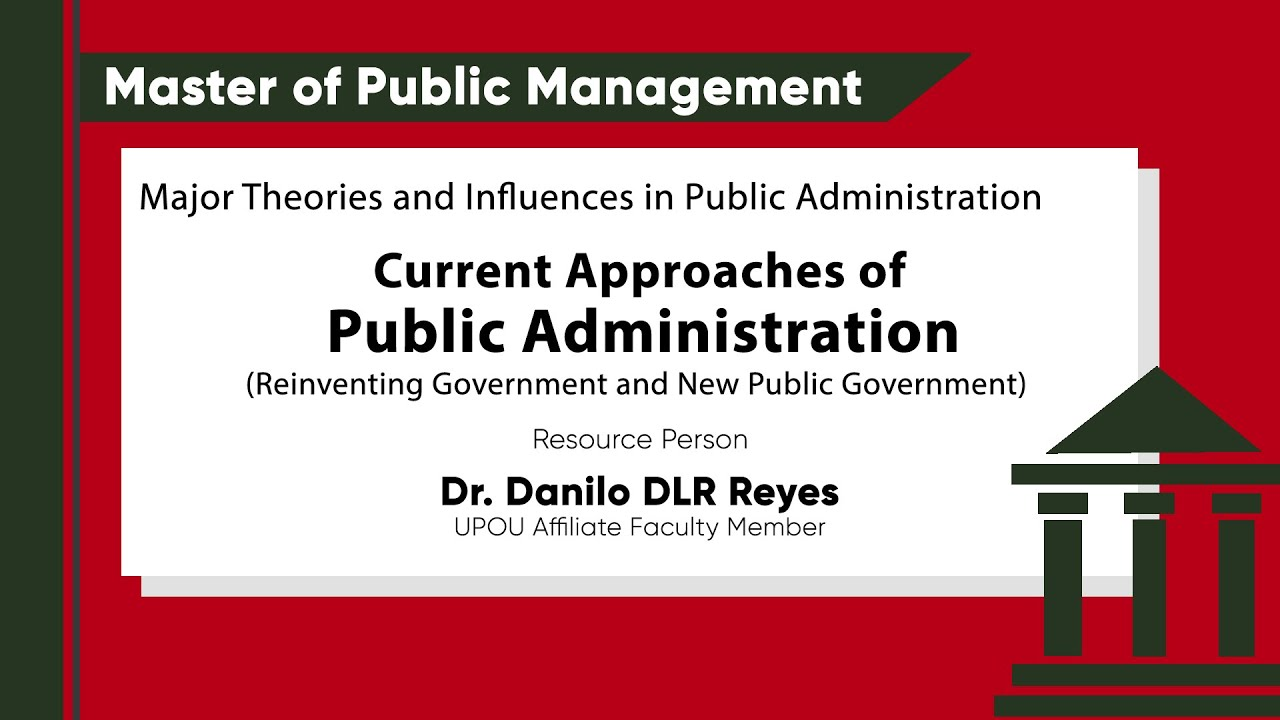 Current Approaches of Public Administration (Reinventing Government & Public Management) | Dr. Danilo DLR Reyes