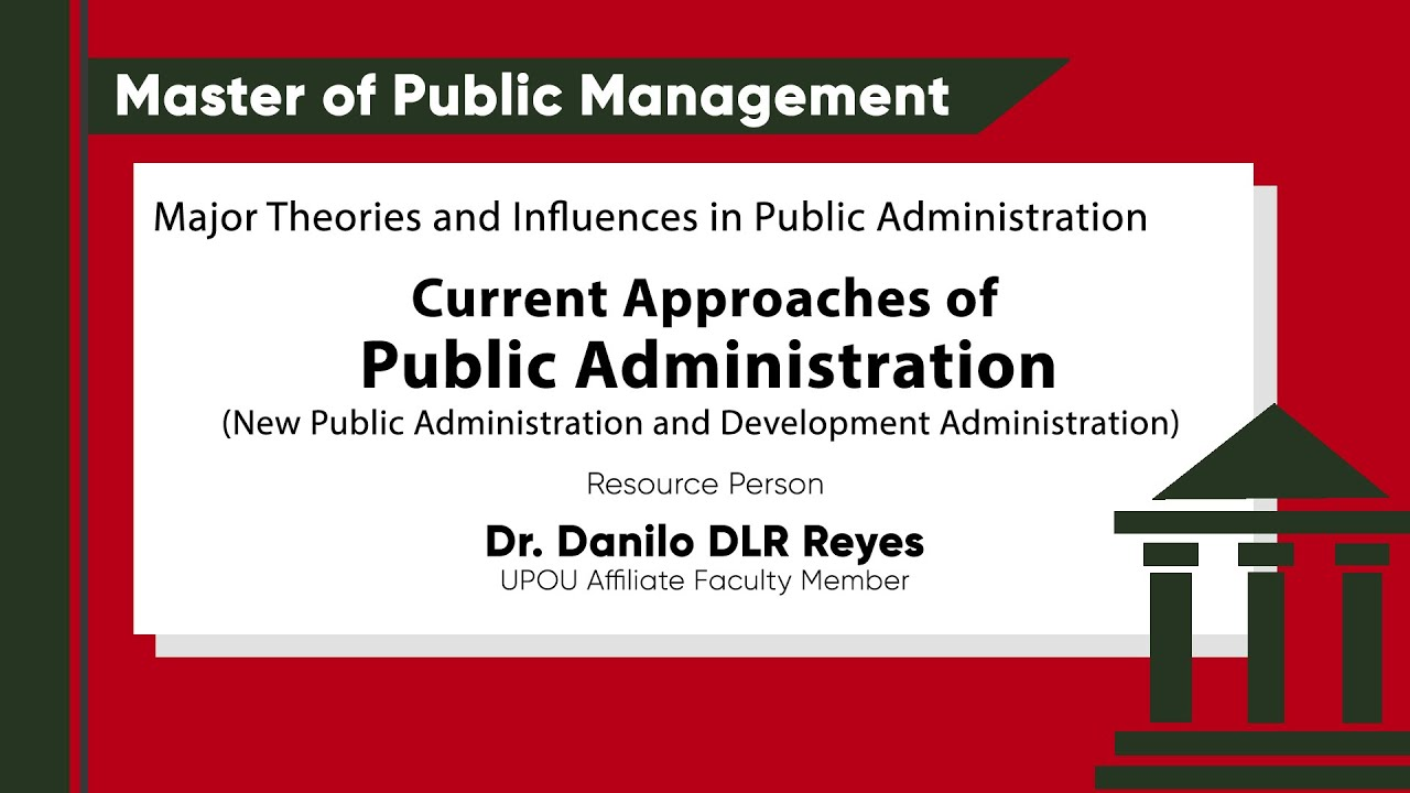 Current Approaches of Public Administration (New Public Administration & Development Administration) | Dr. Danilo DLR Reyes