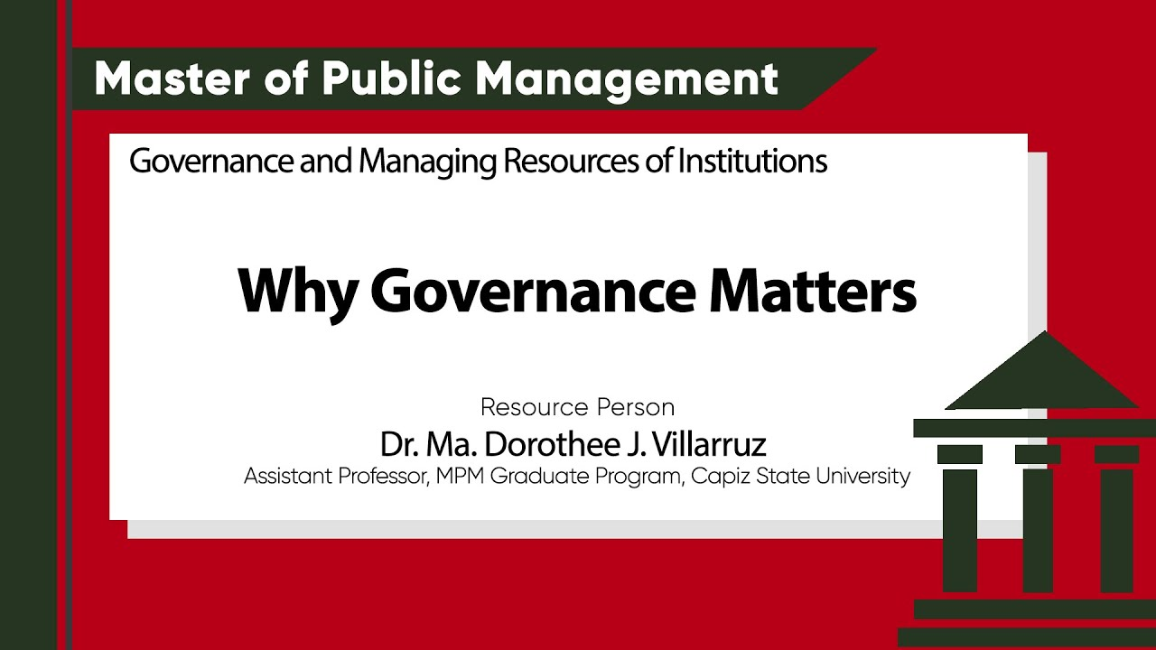 Governance and Managing Resources of Institution: Why Governance Matters | Dr. Ma. Dorothee J. Villarruz
