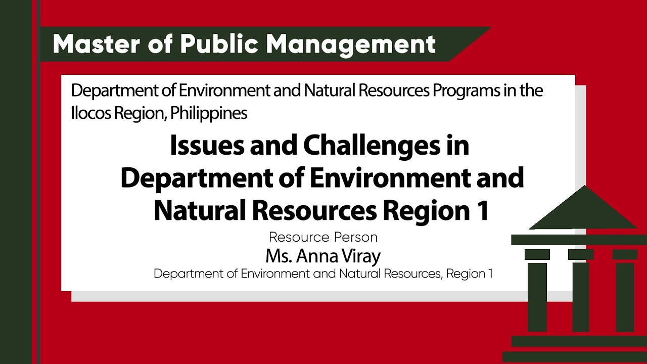 Issues and Challenges in Department of Environment and Natural Resources Region 1 | Ms. Anna Viray