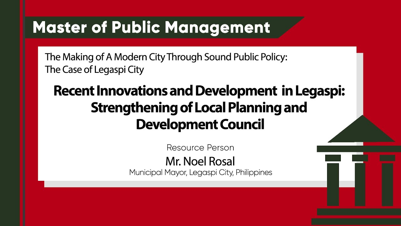 Recent Innovation and Development in Legazpi City: Strengthening of Local Planning and Development Council | Mr. Noel Rosal