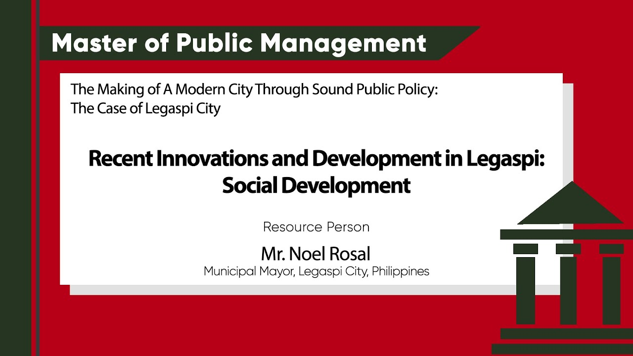 Recent Innovations and Developments in Legazpi: Social Development | Mr. Noel Rosal