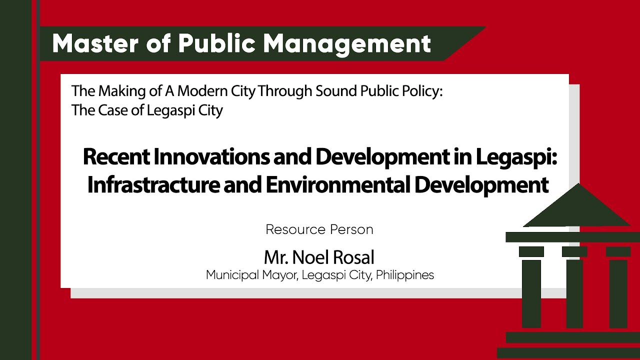 Recent Innovations and Developments in Legazpi: Infrastructure and Environmental Development | Mr. Noel Rosal