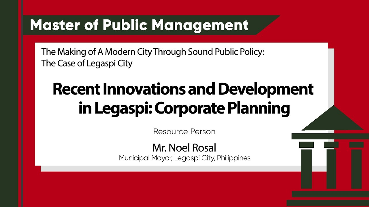 Recent Innovations and Developments in Legazpi: Corporate Planning | Mr. Noel Rosal