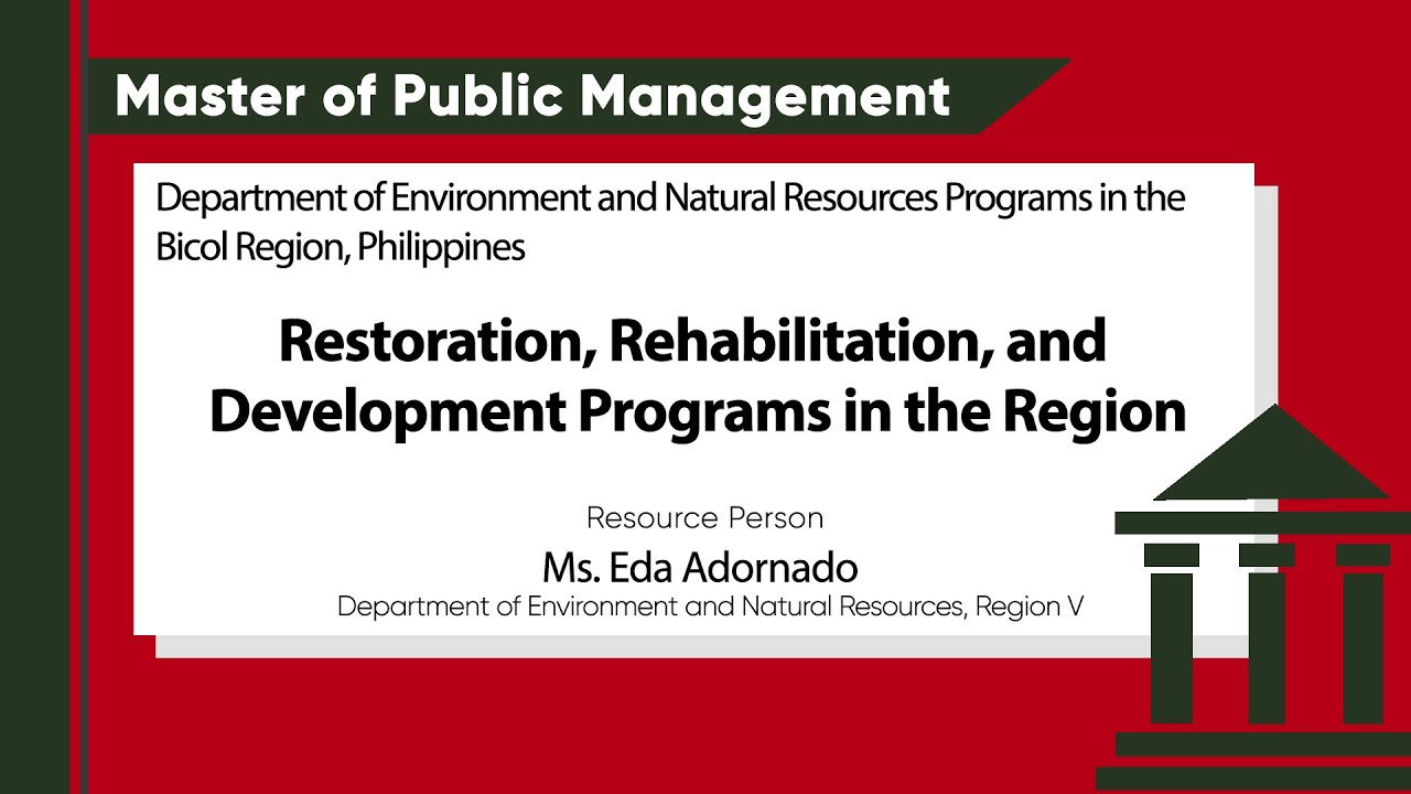 Restoration, Rehabilitation, and Development Programs in the Region | Ms. Eda Adornado
