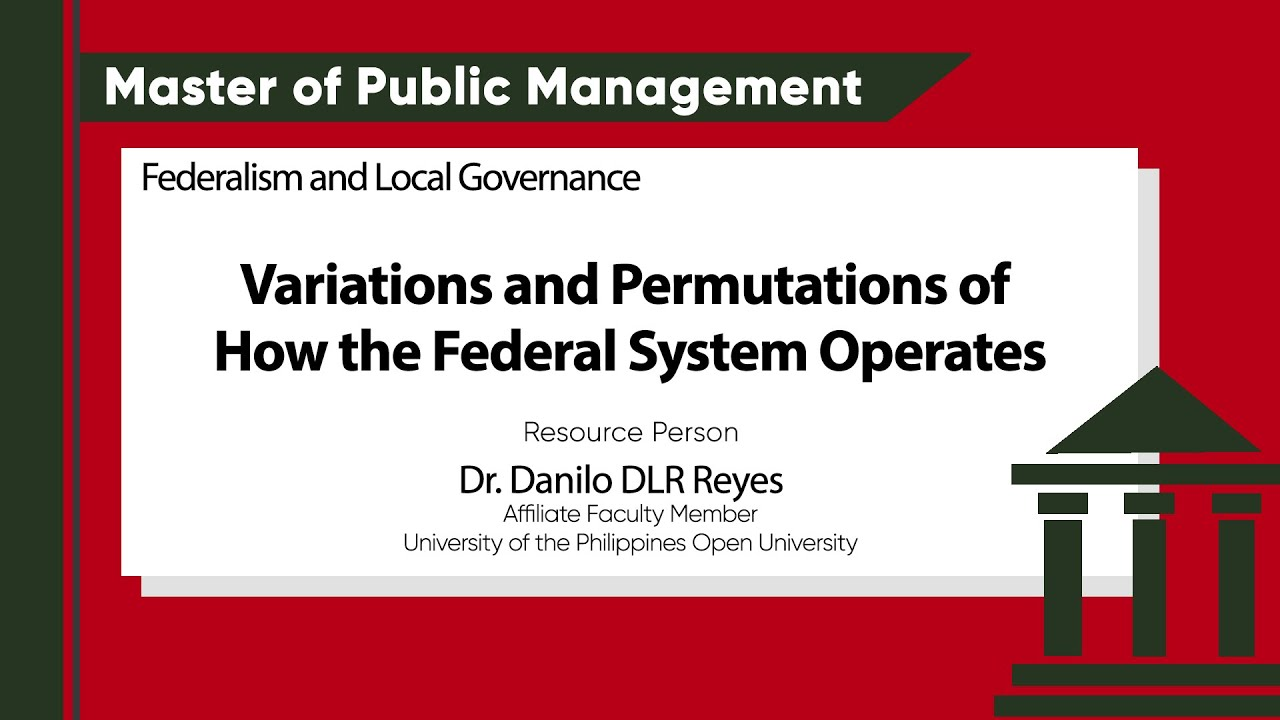 Variations and Permutations of How the Federal System Operates | Dr. Danilo DLR Reyes
