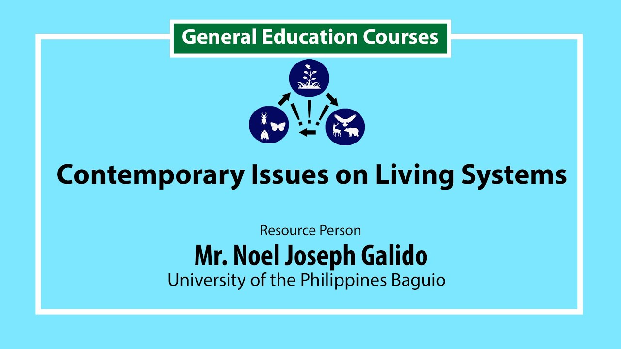 Contemporary Issues on Living Systems | Mr. Noel Joseph Galido
