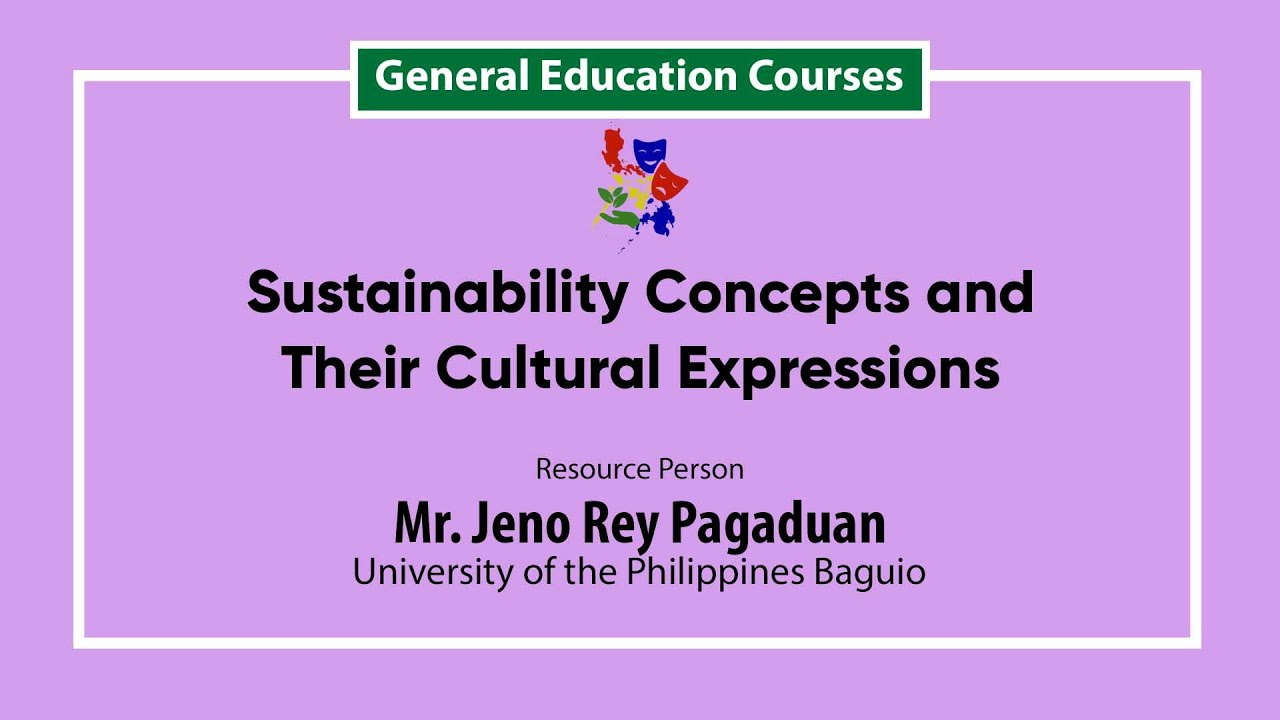 Sustainability Concepts and Their Cultural Expressions | Mr. Jeno Rey Pagaduan