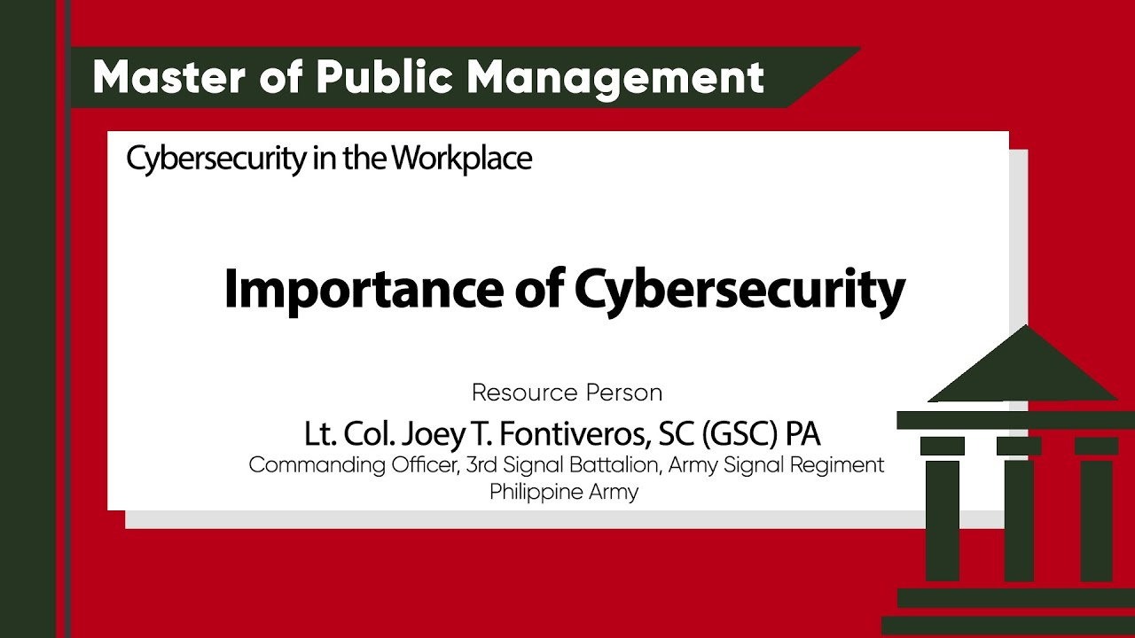 Importance of Cybersecurity| Lt. Col. Joey T. Fontiveros, SC (GSC) PA