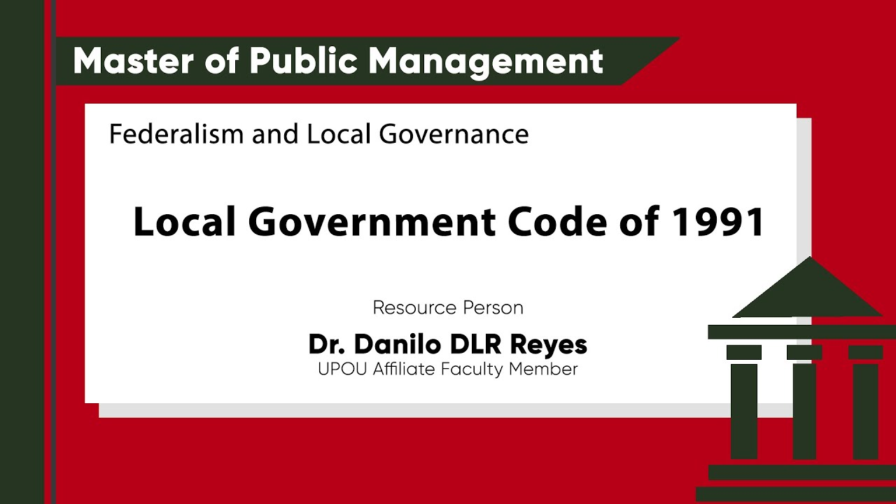 Local Government Code of 1991 | Dr. Danilo DLR Reyes