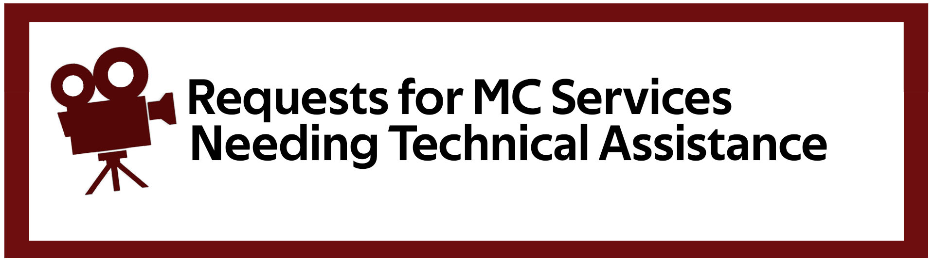 Requests for MC Services Needing Technical Assistance