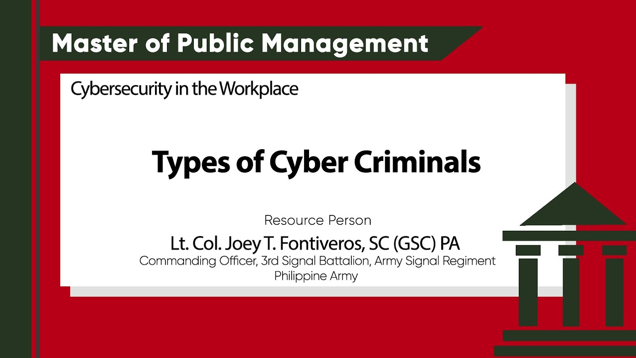 Types of Cyber Criminals |  Lt. Col. Joey T. Fontiveros, SC (GSC) PA