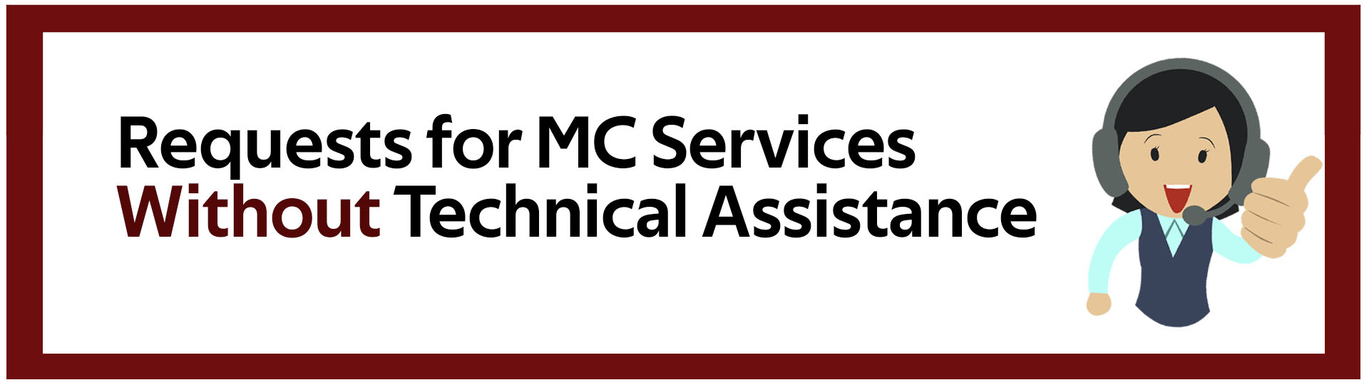 Request for MC Services Without Technical Assistance