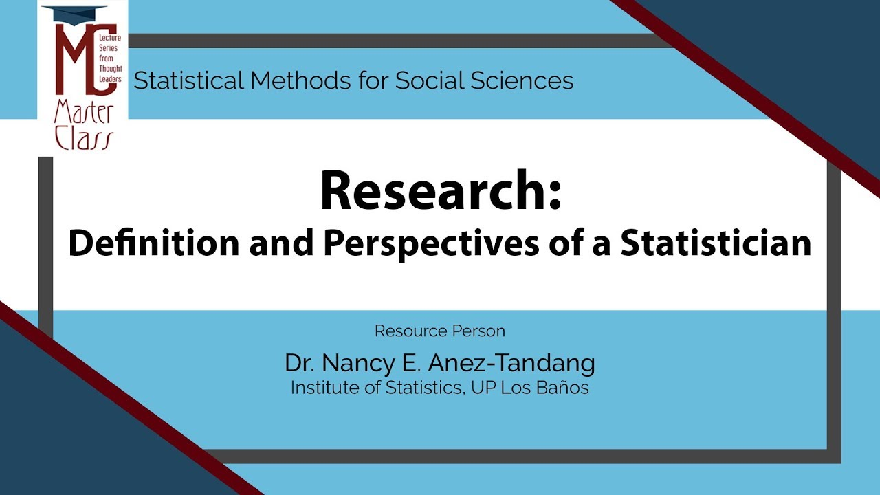 Research: Definition and Perspectives of a Statistician | Dr. Nancy E. Añez-Tandang