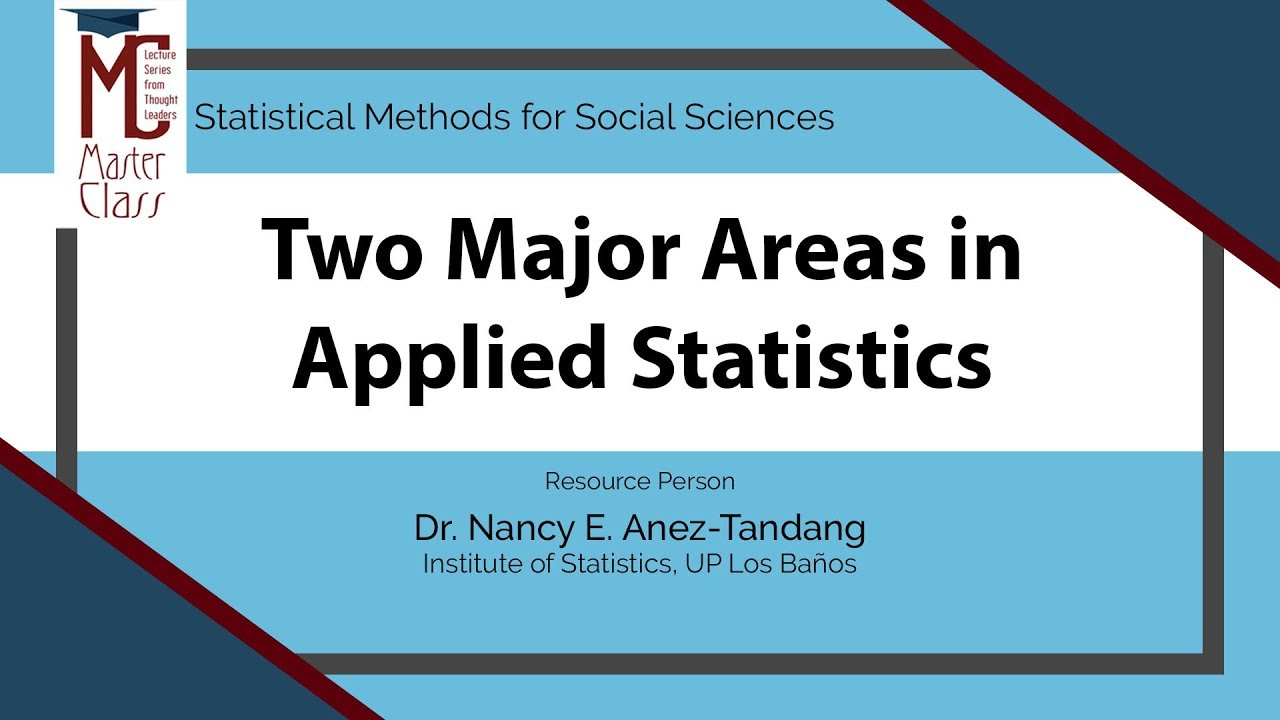Two Major Areas in Applied Statistics | Dr. Nancy E. Añez-Tandang