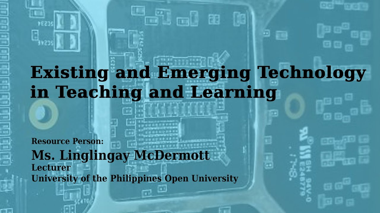Existing and Emerging Technology in Teaching and Learning | Prof. Linglingay McDermott