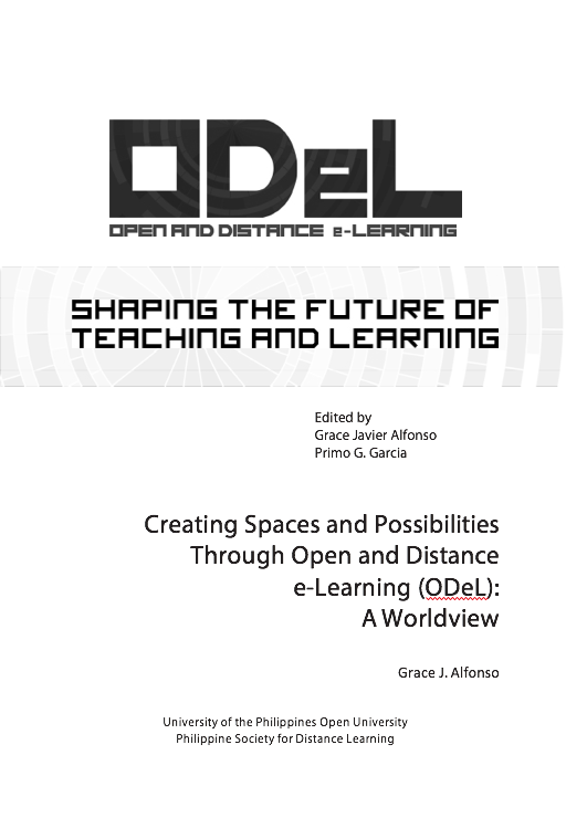 Creating Spaces and Possibilities Through Open and Distance e-Learning (ODeL): A Worldview Grace J. Alfonso