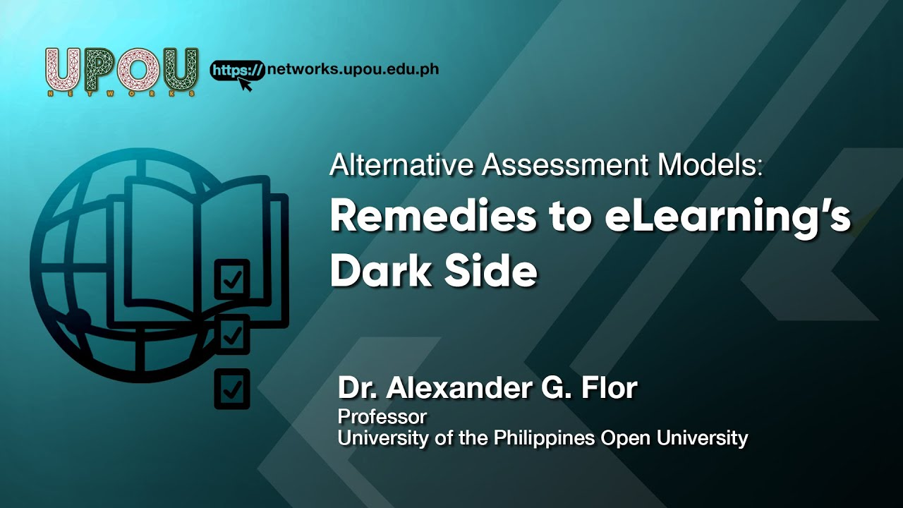 Alternative Assessment Models: Remedies to eLearning's Dark Side | Dr. Alexander G. Flor