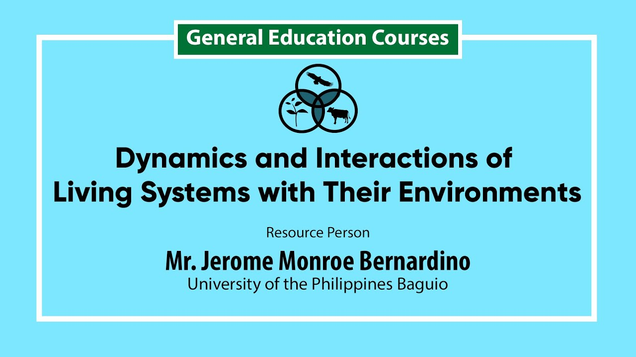 Dynamics and Interactions of Living Systems with Their Environments | Mr. Jerome Monroe Bernardino