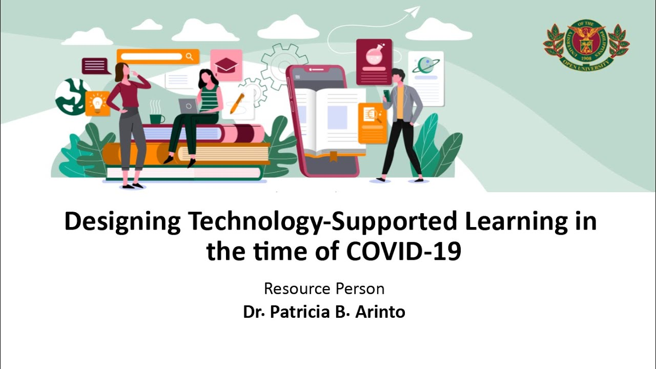 Designing Technology-Supported Learning in the time of COVID-19 | Dr. Patricia B. Arinto