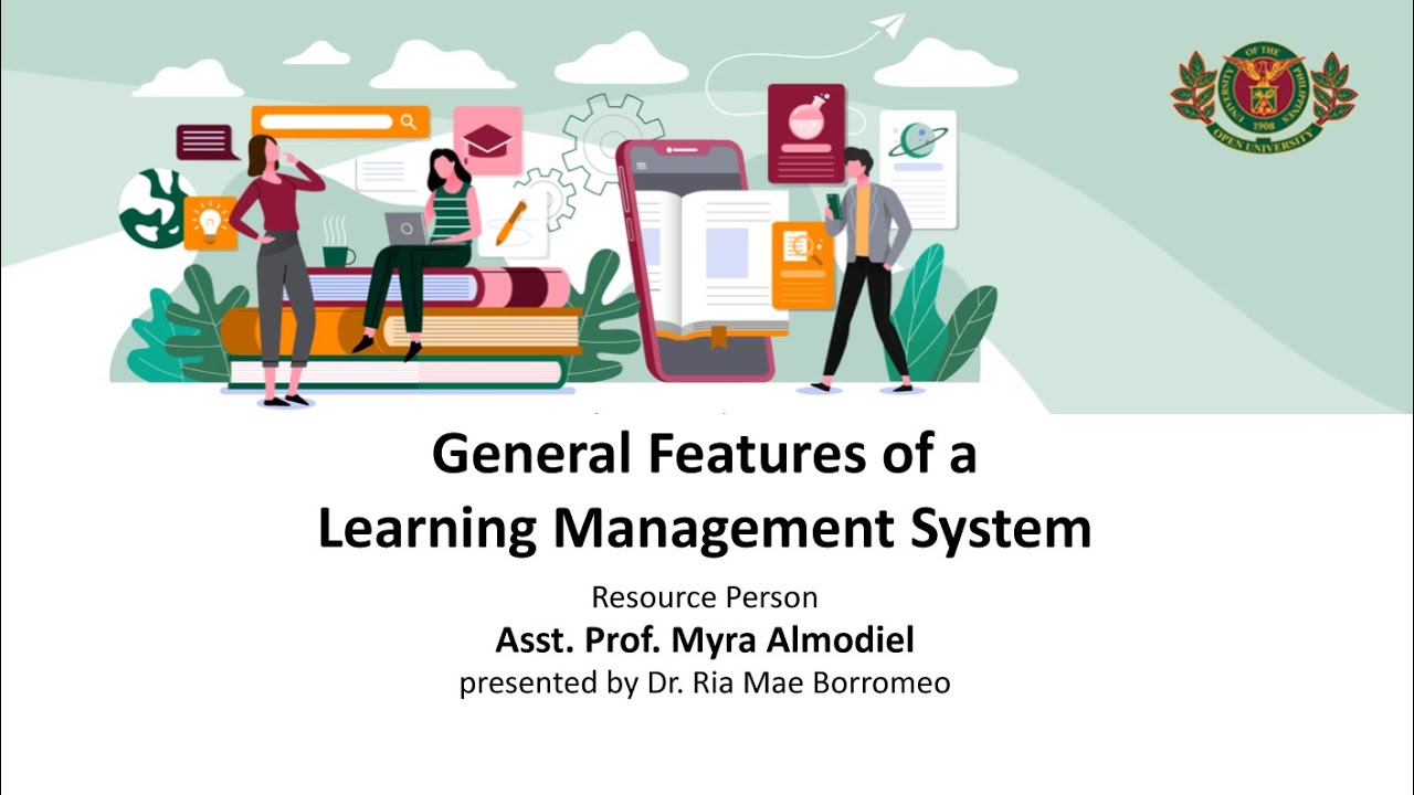 General Features of a Learning Management System | Asst. Prof. Myra Almodiel, presented by Dr. Ria Mae Borromeo