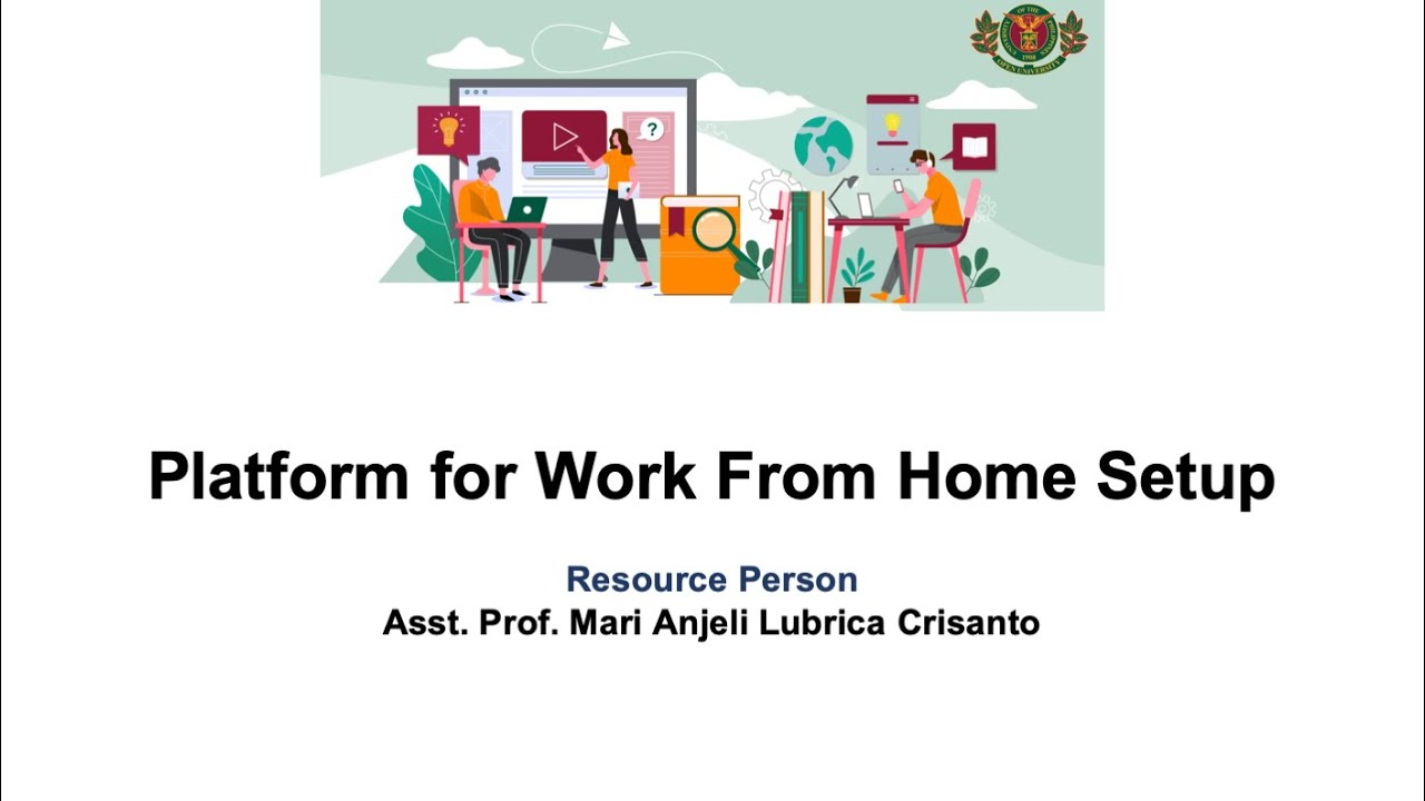 Platform for Work From Home Setup | Asst. Prof. Mari Anjeli Lubrica Crisanto
