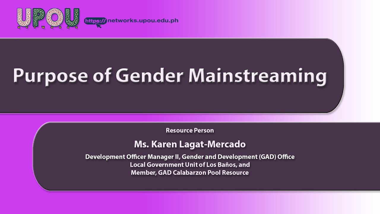 Purpose of Gender Mainstreaming | Ms. Karen Lagat-Mercado