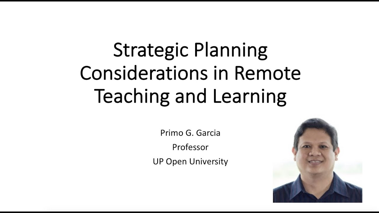 Strategic Planning Considerations in Remote Teaching and Learning | Dr.  Primo G.  Garcia
