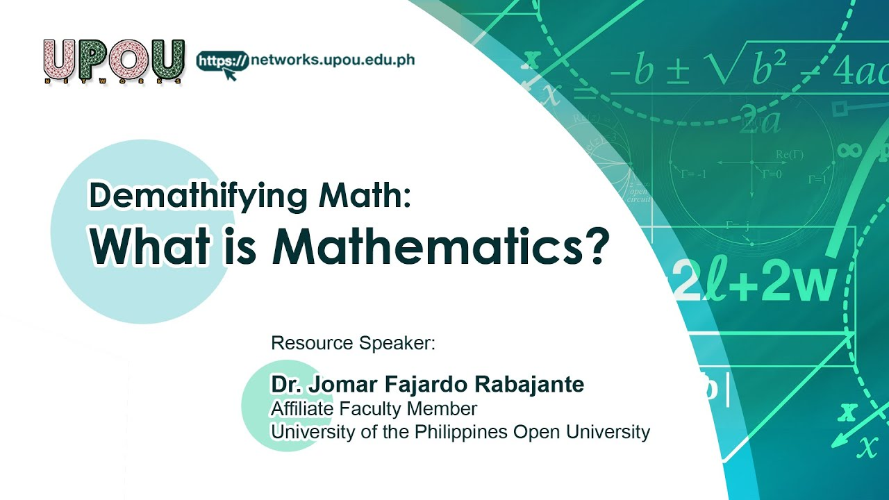 What is Mathematics? | Dr.  Jomar Fajardo Rabajante