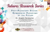Futures Research Series: Post-Planetary Design: Reimagining Paradigms of the Future