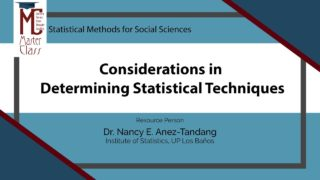 Considerations in Determining Statistical Techniques | Dr. Nancy E. Añez-Tandang
