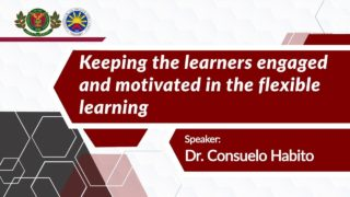 Keeping the Learners Engaged and Motivated in the Flexible Learning | Dr. Consuelo Habito