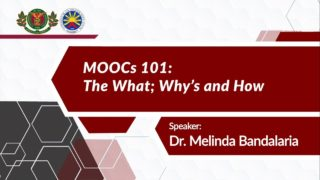 MOOCs 101: The What; Why's and How | Dr. Melinda dP. Bandalaria