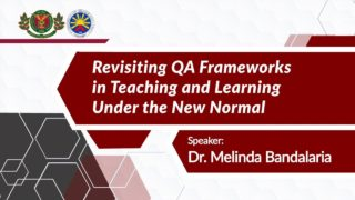 Revisiting Quality Assurance (QA) Frameworks in Teaching and Learning Under the New Normal | Dr. Melinda dP. Bandalaria