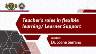 Teacher's Roles in Flexible Learning/Learner Support | Dr. Joane V. Serrano