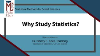 Why Study Statistics? | Dr. Nancy E. Añez-Tandang