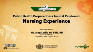 Public Health Preparedness Amidst Pandemic: Nursing Experience | Ms. Meg Leslie Yu, BSN, RN