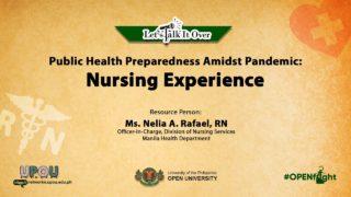 Public Health Preparedness Amidst Pandemic: Nursing Experience | Ms. Nelia A. Rafael, RN