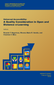Universal Accessibility: A Quality Consideration in Open and Distance e-Learning | Ricardo T. Bagarinao, Rhonna Marie R. Vereña, and Charlene V. Mina
