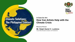 A Case for Art: How Can Artists Help with the Climate Crisis | Mr. Ralph Daniel C. Lumbres