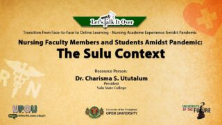 Nursing Faculty Members and Students Amidst Pandemic: The Sulu Context | Dr. Charisma S. Ututalum