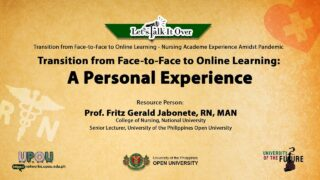 Transition from Face-to-Face to Online Learning: A Personal Experience | Prof. Fritz Gerald Jabonete, RN, MAN