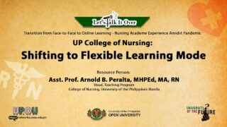 UP College of Nursing: Shifting to Flexible Learning Mode | Asst. Prof. Arnold B. Peralta, MHPEd, MA, RN